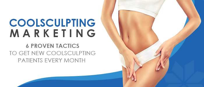 6 Proven Ways to Market Your CoolSculpting Practice